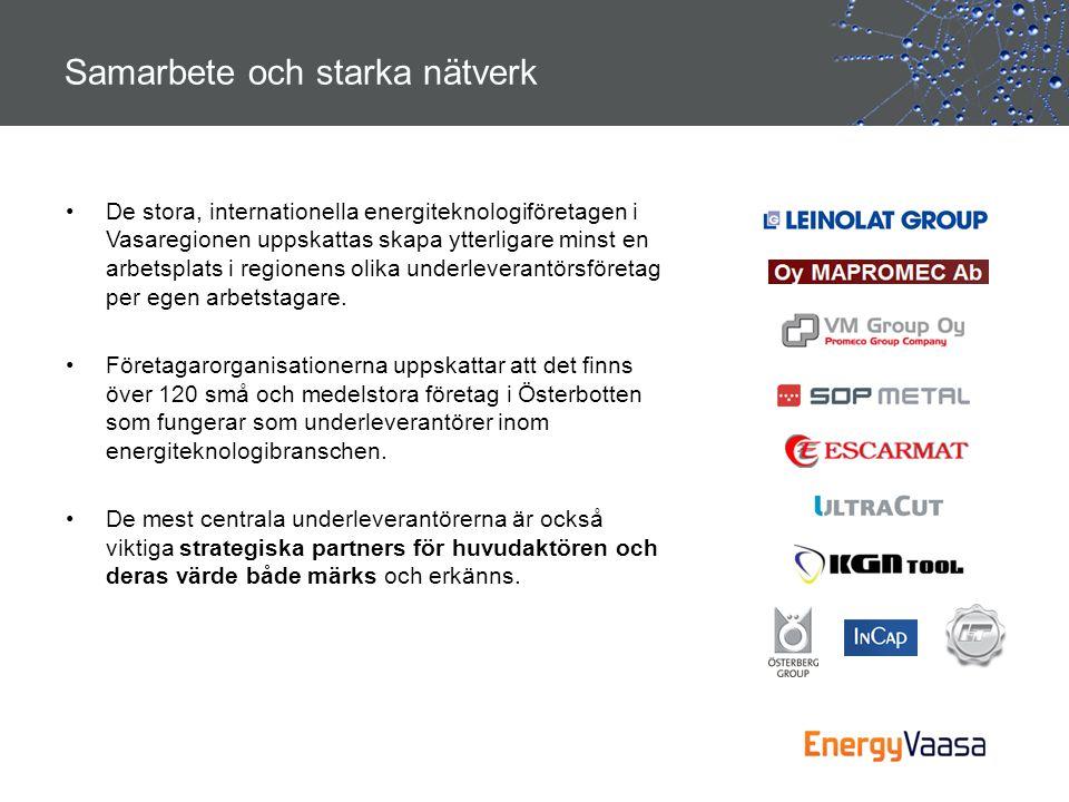 •De stora, internationella energiteknologiföretagen i Vasaregionen uppskattas skapa ytterligare minst en arbetsplats i regionens olika underleverantör