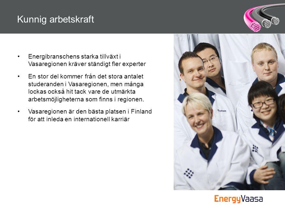 Kunnig arbetskraft •Energibranschens starka tillväxt i Vasaregionen kräver ständigt fler experter •En stor del kommer från det stora antalet studerand