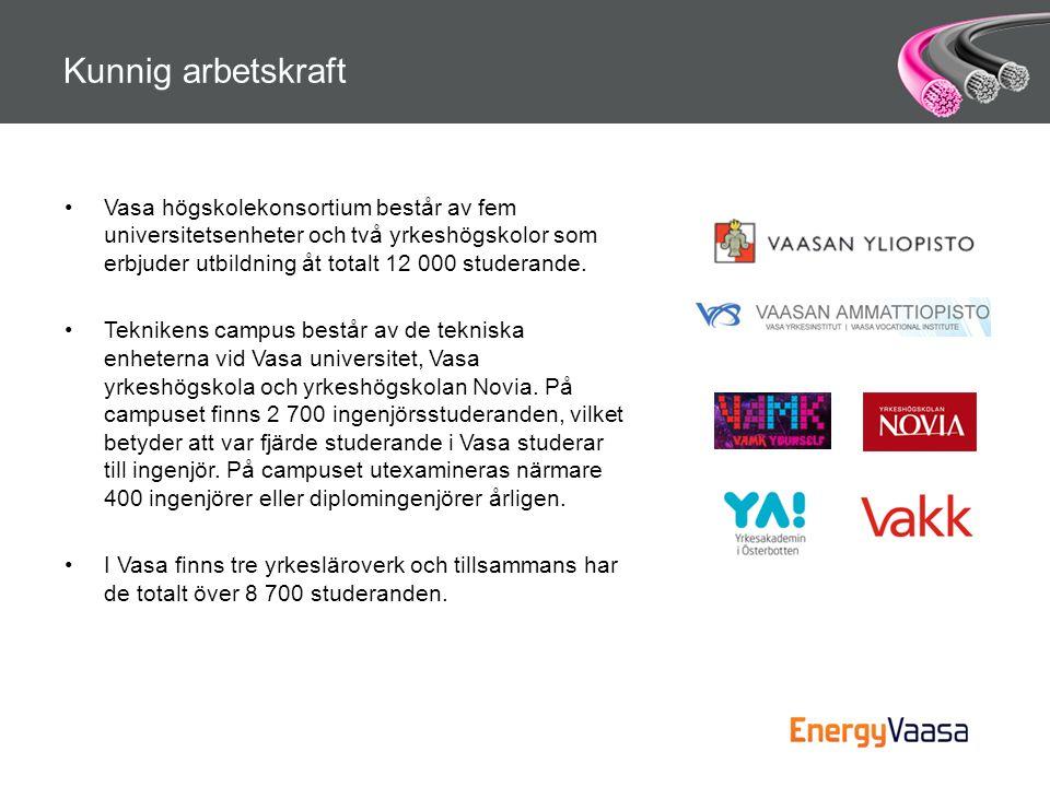 Kunnig arbetskraft •Vasa högskolekonsortium består av fem universitetsenheter och två yrkeshögskolor som erbjuder utbildning åt totalt 12 000 studeran