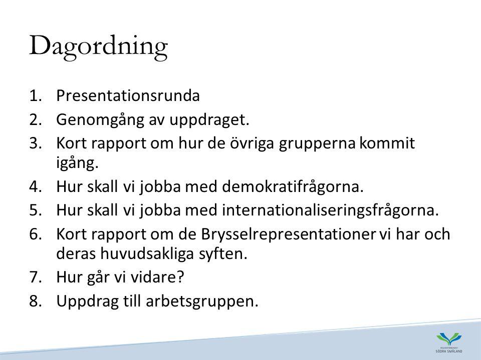 Dagordning 1.Presentationsrunda 2.Genomgång av uppdraget.