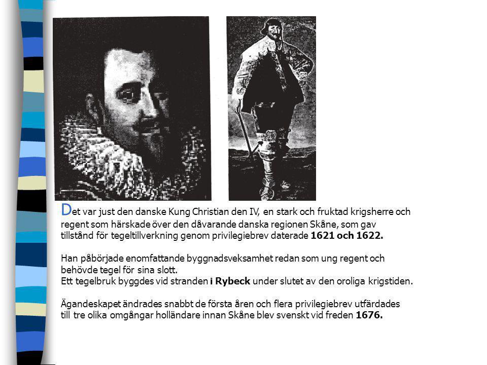 Det började med ett danskt tegelbruk vid Rydebäck år 1622! Utmed hela kuststräckan mellan Helsingborg och Landskrona var förhållandena gynnsamma för t