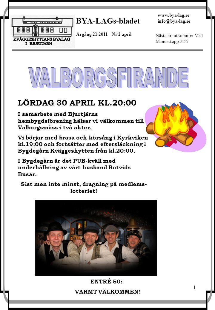1 BYA-LAGs-bladet Årgång 21 2011 Nr 2 april www.bya-lag.se info@bya-lag.se Nästa nr.