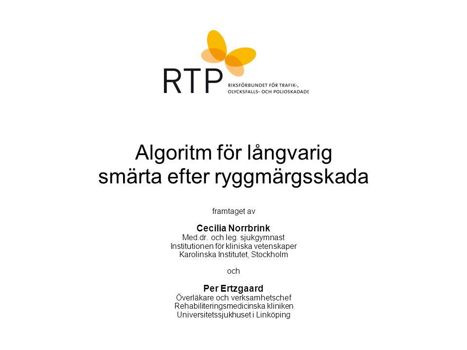 © RTP Icke-farmakologisk behandling vid neuropatisk smärta efter ryggmärgsskada  Det finns idag få studier som undersökt behandling av neuropatisk smärta med icke- farmakologiska metoder.