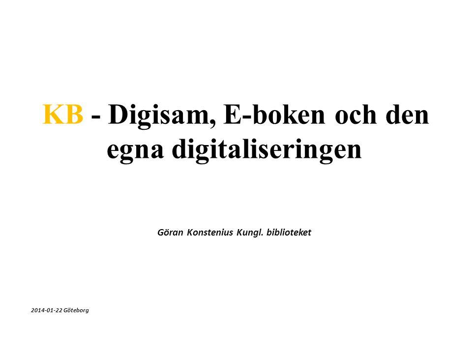 Föredragets upplägg • ABM-samverkan kring digitalisering av kulturarvet • Bibliotekssamarbeten kring digitalisering • KB och E-boken • KB – digitalisering och digital insamling