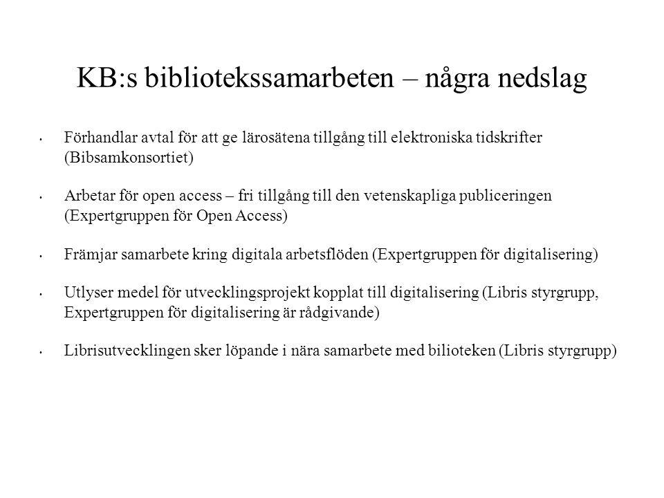 KB:s bibliotekssamarbeten – några nedslag • Förhandlar avtal för att ge lärosätena tillgång till elektroniska tidskrifter (Bibsamkonsortiet) • Arbetar