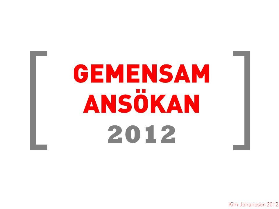 [ ] GEMENSAM ANSÖKAN 2012 Kim Johansson 2012