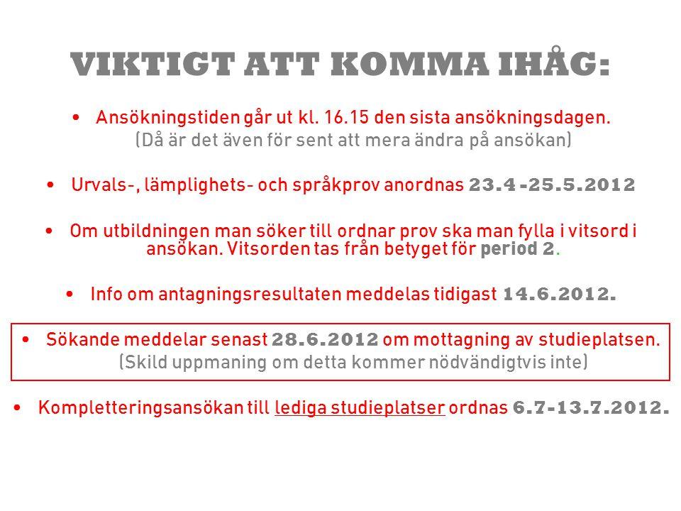 UTBILDNINGAR med inträdes- och lämplighetsprov: SVENSKAFINSKA