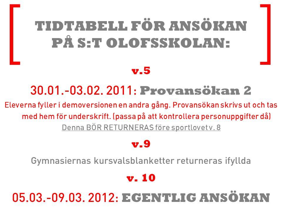 [ ] TIDTABELL FÖR ANSÖKAN PÅ S:T OLOFSSKOLAN: v.5 30.01.-03.02.