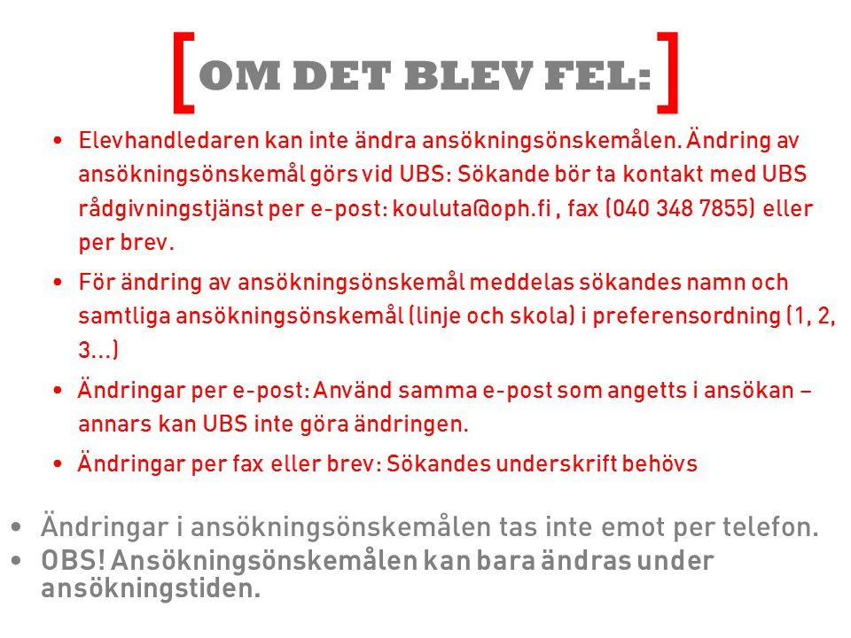 Mera info: Utbildningsstyrelsen Handlednings-och rådgivningstjänsten: [ ] E-post: kouluta@oph.fi Telefon: 020 690 695 (Lokalnätverks-eller mobilsamtalsavgift) Öppet 9-15 fax 040 348 7855