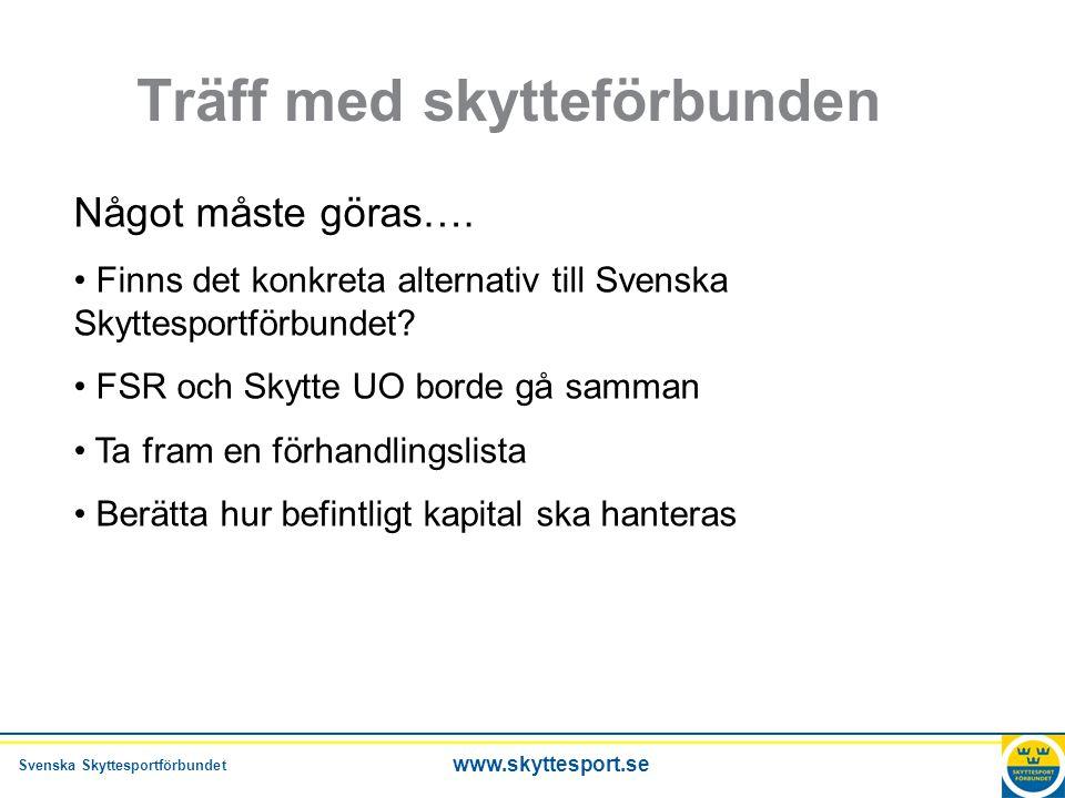 Svenska Skyttesportförbundet www.skyttesport.se Försvarsmakten •Har ingen åsikt om hur vi organiserar oss •Vill att vi minskar administrationen •Vi kan fortsätta att vara en frivillig försvarsorganisation och göra uppdrag