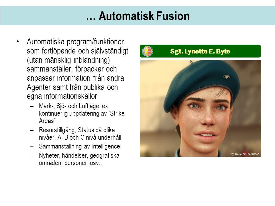 … Automatisk Fusion •Automatiska program/funktioner som fortlöpande och självständigt (utan mänsklig inblandning) sammanställer, förpackar och anpassa