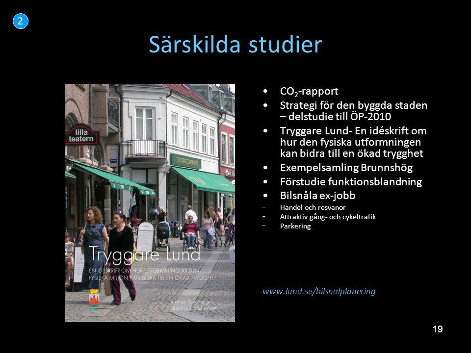 19 Särskilda studier •CO 2 -rapport •Strategi för den byggda staden – delstudie till ÖP-2010 •Tryggare Lund- En idéskrift om hur den fysiska utformnin