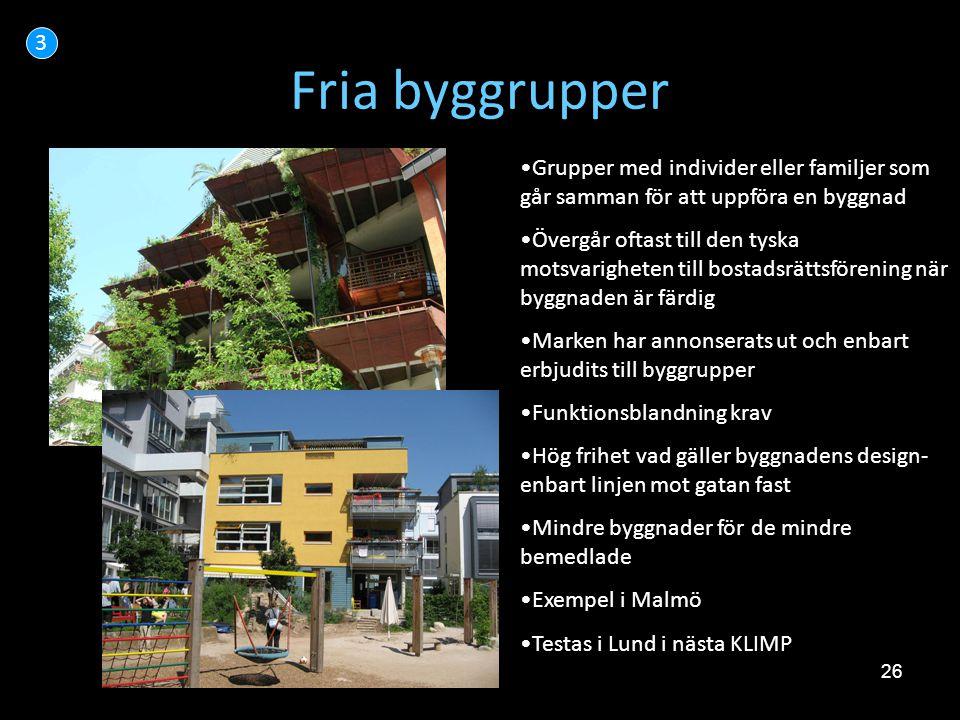 26 Fria byggrupper 3 •Grupper med individer eller familjer som går samman för att uppföra en byggnad •Övergår oftast till den tyska motsvarigheten til