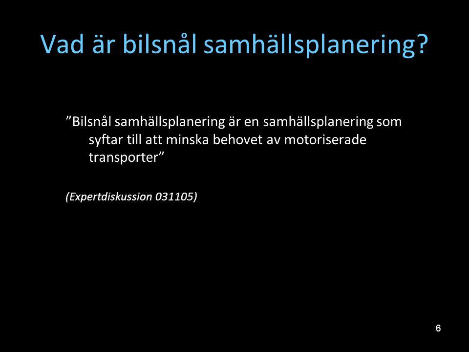 17 Bilsnål planering i Detaljplan •Östra Torn IV, nytt bostadsområde •Vildanden och Vildgåsen, två bostadsområden från 1960-talet.