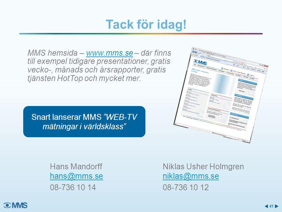 MMS hemsida – www.mms.se – där finns till exempel tidigare presentationer, gratis vecko-, månads och årsrapporter, gratis tjänsten HotTop och mycket m