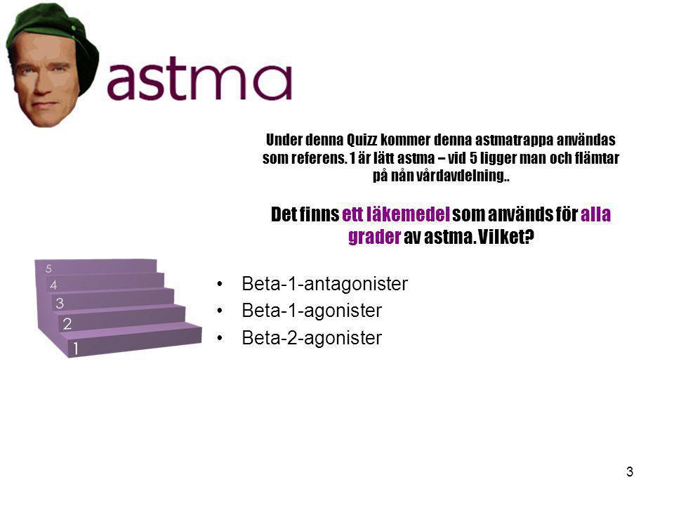 3 Under denna Quizz kommer denna astmatrappa användas som referens. 1 är lätt astma – vid 5 ligger man och flämtar på nån vårdavdelning.. Det finns et