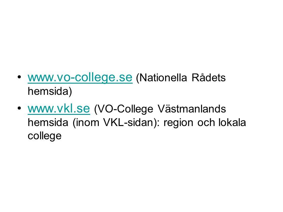 •www.vo-college.se (Nationella Rådets hemsida)www.vo-college.se •www.vkl.se (VO-College Västmanlands hemsida (inom VKL-sidan): region och lokala colle