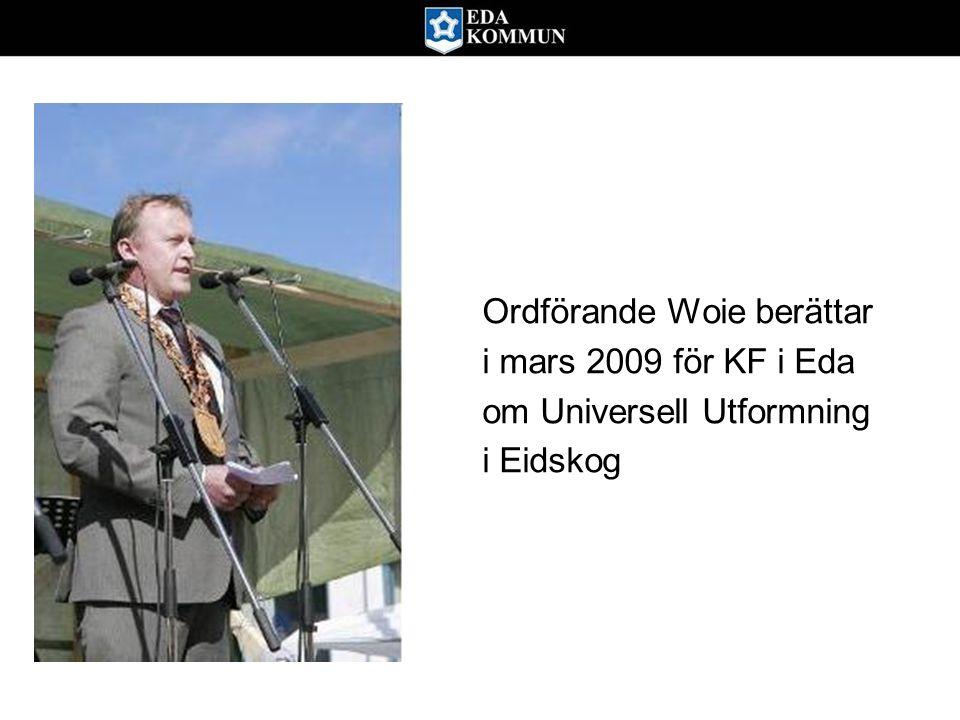 Ordförande Woie berättar i mars 2009 för KF i Eda om Universell Utformning i Eidskog