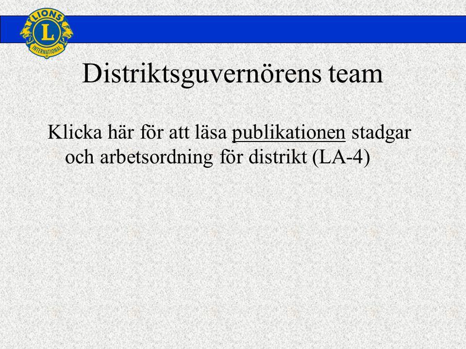 Distriktsguvernörens team Klicka här för att läsa publikationen stadgar och arbetsordning för distrikt (LA-4)