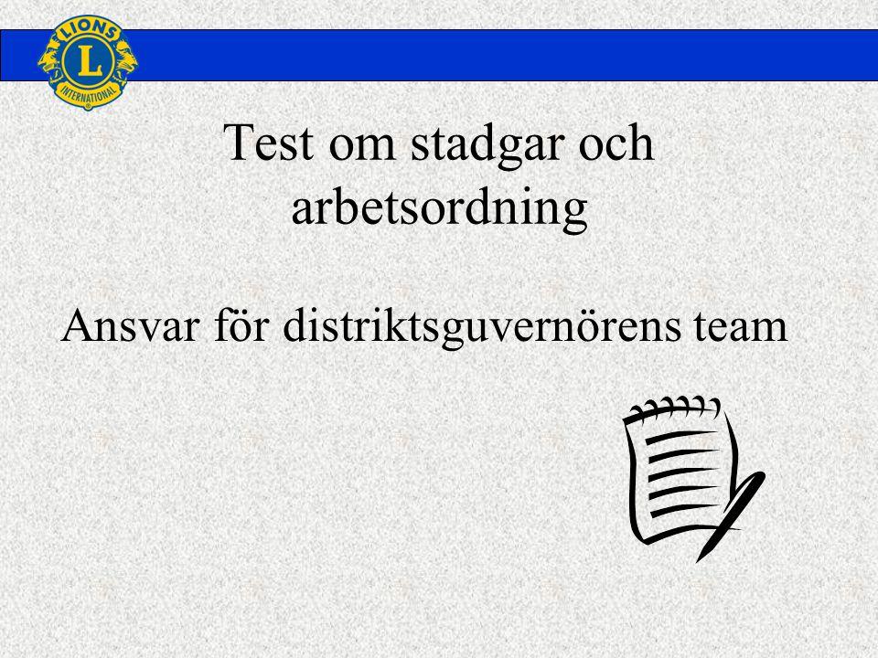 Test om stadgar och arbetsordning Ansvar för distriktsguvernörens team