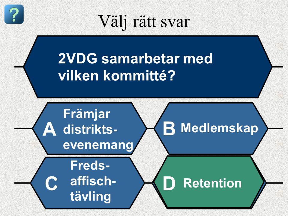 Välj rätt svar 2VDG samarbetar med vilken kommitté.