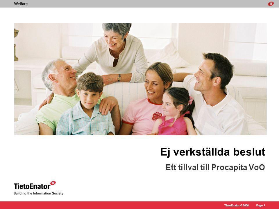 TietoEnator © 2006Page 1 Ej verkställda beslut Ett tillval till Procapita VoO
