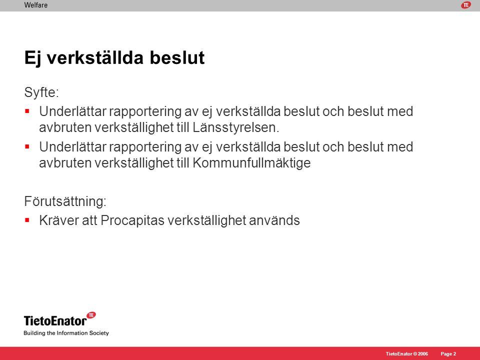 TietoEnator © 2006Page 3 Sammanställningsverktyg I Ej verkställda beslut gör du dina urval.