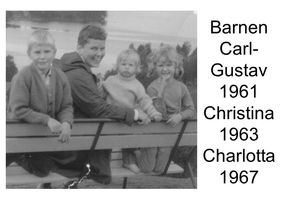 Barnen Carl- Gustav 1961 Christina 1963 Charlotta 1967