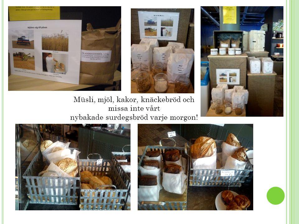 Müsli, mjöl, kakor, knäckebröd och missa inte vårt nybakade surdegsbröd varje morgon!
