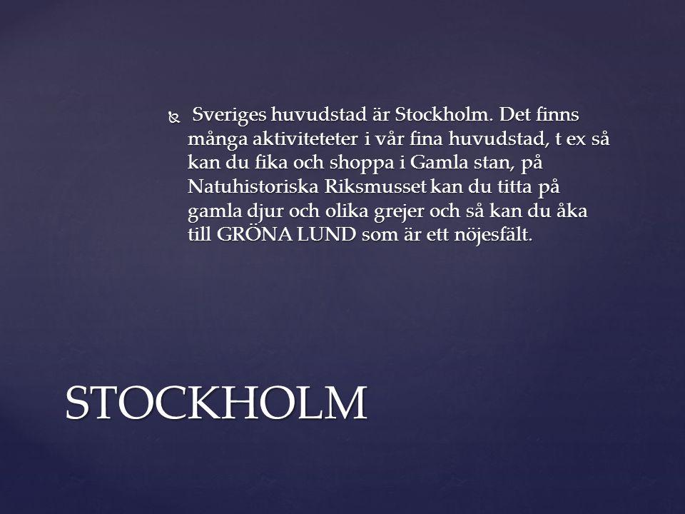  Sveriges huvudstad är Stockholm.
