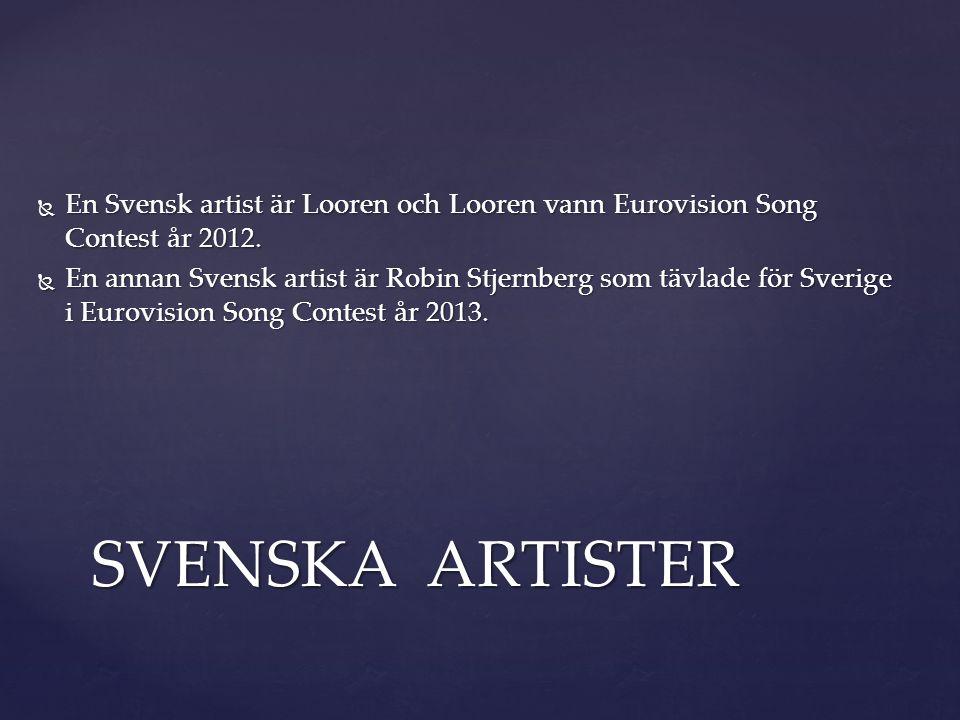  En Svensk artist är Looren och Looren vann Eurovision Song Contest år 2012.