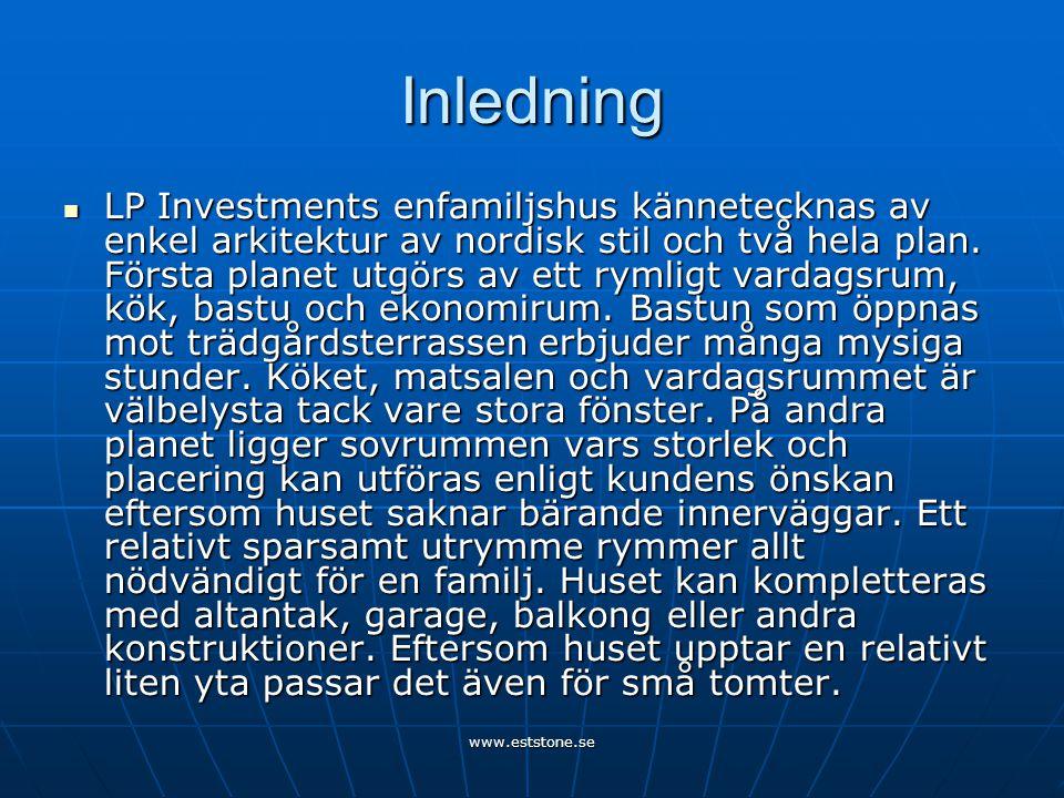 www.eststone.se Inledning  LP Investments enfamiljshus kännetecknas av enkel arkitektur av nordisk stil och två hela plan.