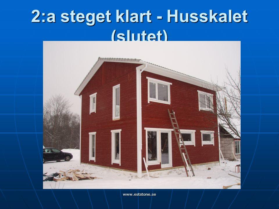 www.eststone.se 2:a steget klart - Husskalet (slutet)