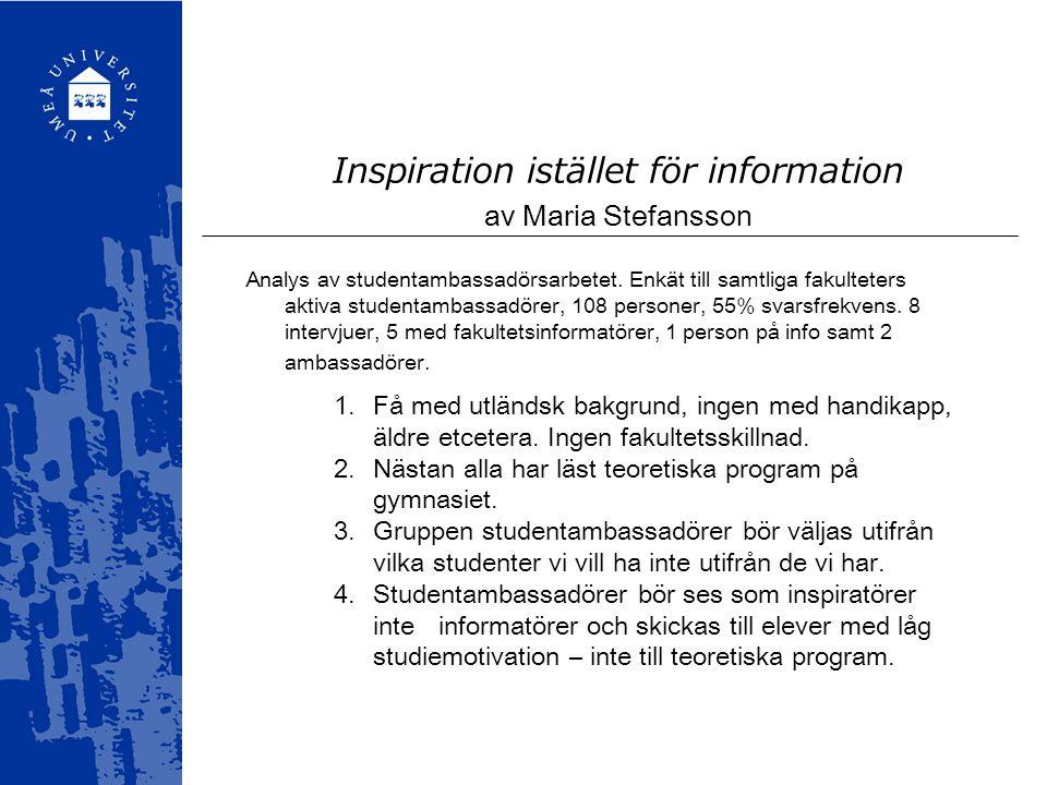 Inspiration istället för information av Maria Stefansson 1.Få med utländsk bakgrund, ingen med handikapp, äldre etcetera.