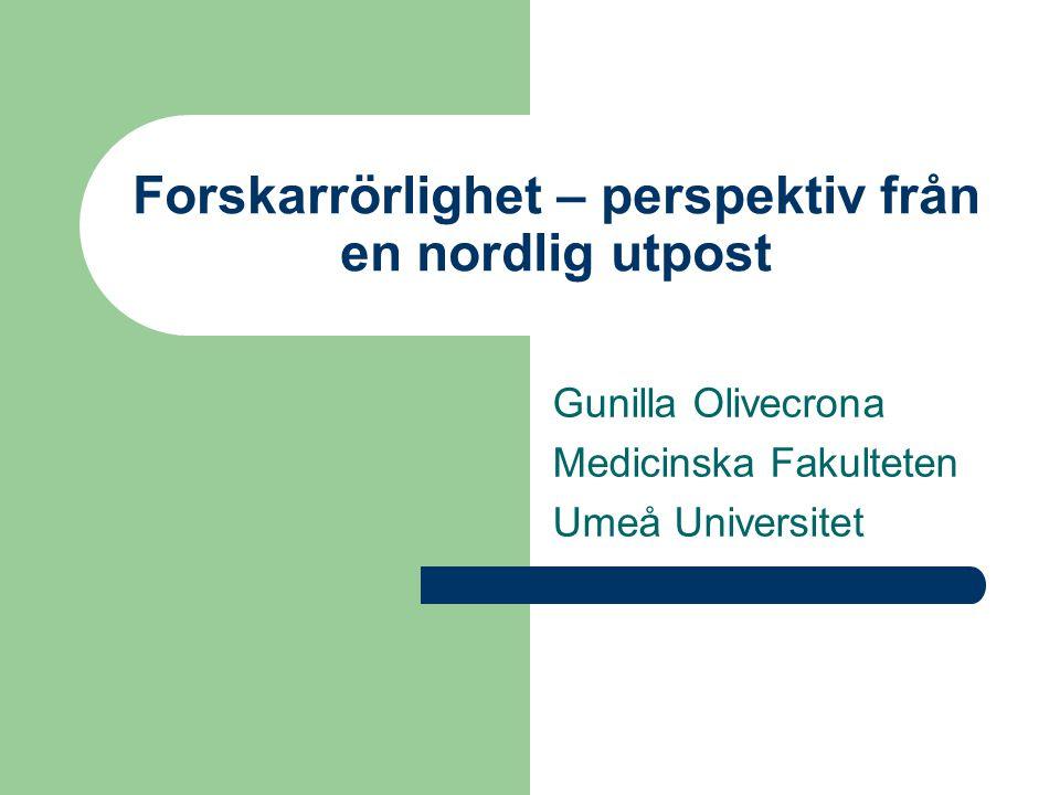 Umeå Universitets historia är relativt kort men framgångsrik  Har aldrig varit lätt att rekrytera från Mälardalen eller söder därom  Konkurrens om lärartjänster på universiteten söderut var tidigare en fördel för oss  Vi har haft många exempel på lyckade rekryteringar som verkat i Umeå under sin mest produktiva period för att sedan återgå till sluttjänst på annan ort  Umeå har dock sammantaget genom åren bidragit med egen utbildning och nettoflöde av många duktiga forskare söderut