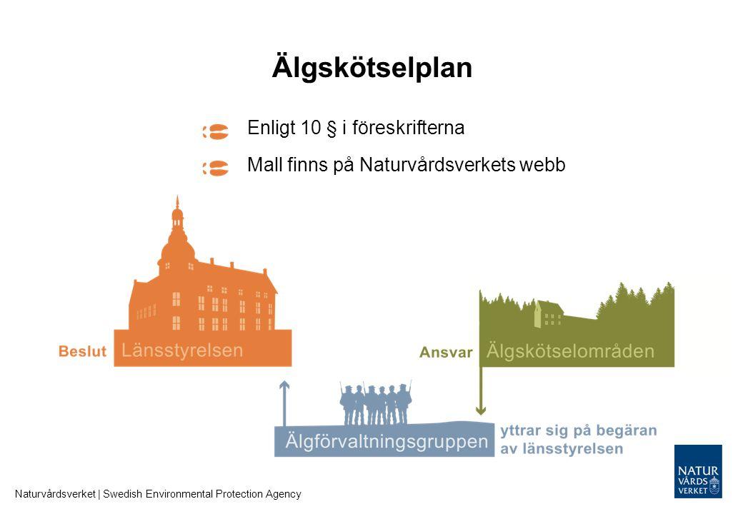 Älgskötselplan Naturvårdsverket | Swedish Environmental Protection Agency Enligt 10 § i föreskrifterna Mall finns på Naturvårdsverkets webb
