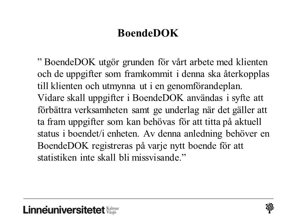 """BoendeDOK """" BoendeDOK utgör grunden för vårt arbete med klienten och de uppgifter som framkommit i denna ska återkopplas till klienten och utmynna ut"""