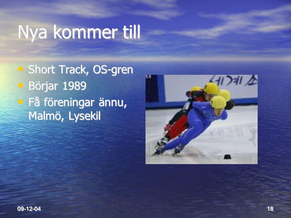 09-12-0418 Nya kommer till • Short Track, OS-gren • Börjar 1989 • Få föreningar ännu, Malmö, Lysekil