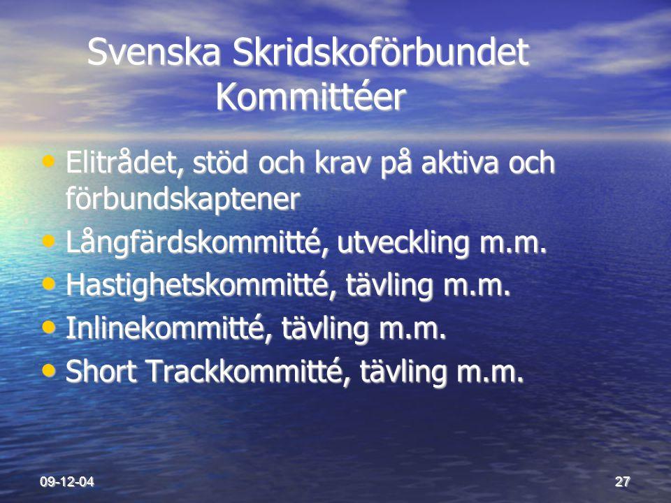 09-12-0427 Svenska Skridskoförbundet Kommittéer Svenska Skridskoförbundet Kommittéer • Elitrådet, stöd och krav på aktiva och förbundskaptener • Långf