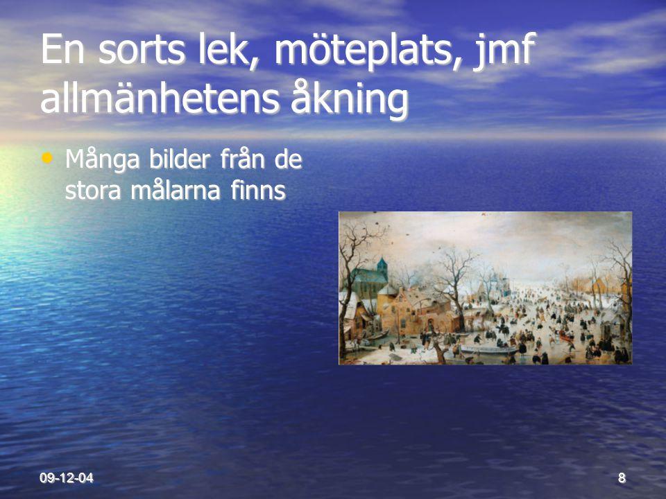 09-12-0419 Nya kommer till • Inline ny disciplin 1993 i förbundet • Växer med nya anläggningar, nu senast i Karlstad.