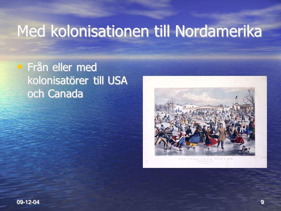 09-12-049 Med kolonisationen till Nordamerika • Från eller med kolonisatörer till USA och Canada