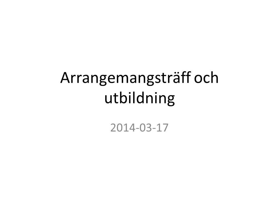 Arrangemangsträff och utbildning 2014-03-17
