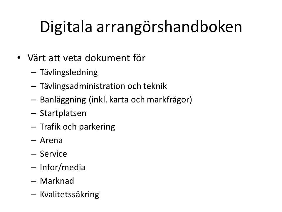 Digitala arrangörshandboken • Värt att veta dokument för – Tävlingsledning – Tävlingsadministration och teknik – Banläggning (inkl. karta och markfråg