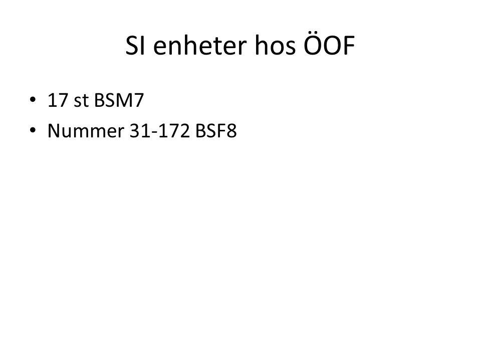 SI enheter hos ÖOF • 17 st BSM7 • Nummer 31-172 BSF8