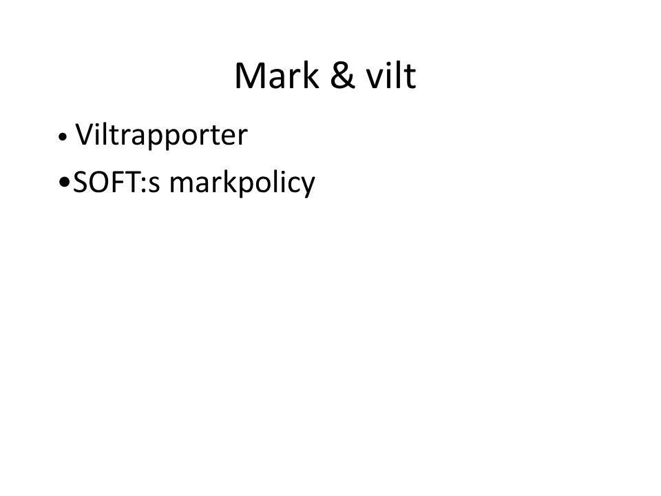 Mark & vilt • Viltrapporter •SOFT:s markpolicy