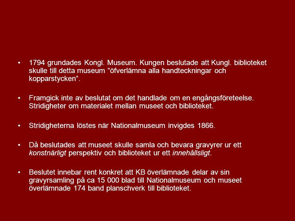 •1794 grundades Kongl.Museum. Kungen beslutade att Kungl.