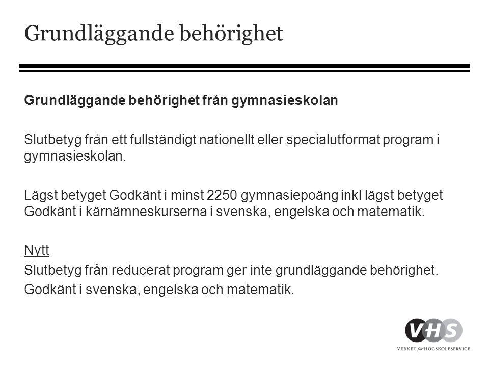 Grundläggande behörighet Grundläggande behörighet från gymnasieskolan Slutbetyg från ett fullständigt nationellt eller specialutformat program i gymna