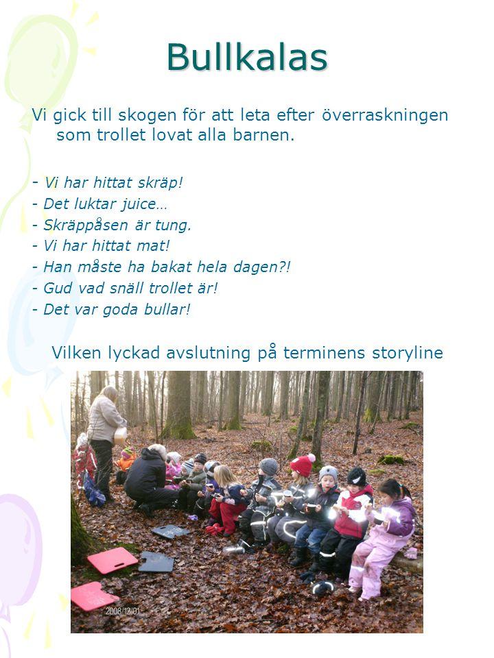 Bullkalas Vi gick till skogen för att leta efter överraskningen som trollet lovat alla barnen. - Vi har hittat skräp! - Det luktar juice… - Skräppåsen