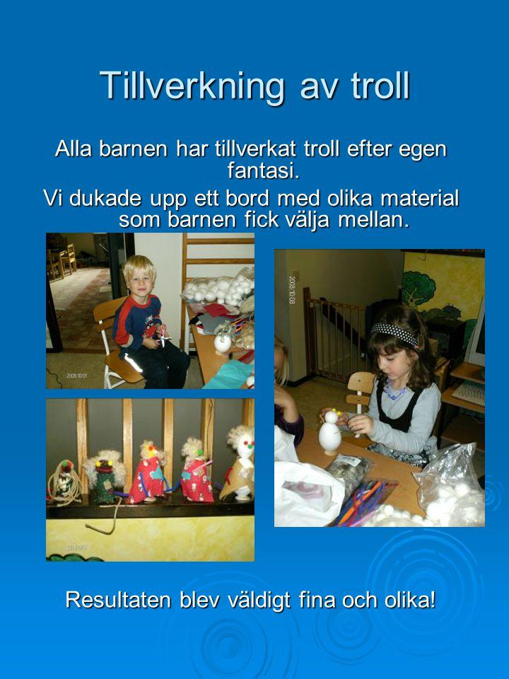 Tillverkning av troll Alla barnen har tillverkat troll efter egen fantasi. Vi dukade upp ett bord med olika material som barnen fick välja mellan. Res