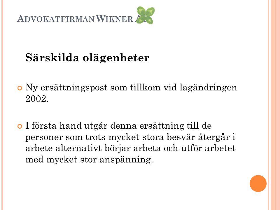 A DVOKATFIRMAN W IKNER AB Särskilda olägenheter Ny ersättningspost som tillkom vid lagändringen 2002.